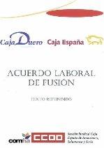 Acuerdo laboral de la fusi�n entre Caja Espa�a y Caja Duero