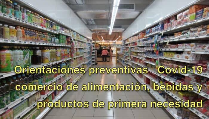 Orientaciones preventivas frente al  Covid-19 en el comercio de alimentación, bebidas y productos de primera necesidad